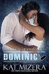 Dominic (Las Vegas Sidewinders Book 1) Kindle Edition
