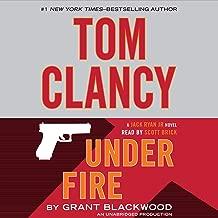 Tom Clancy Under Fire: A Jack Ryan Jr. Novel