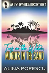 Toes in the Water, Murder in the Sand: An OWL Investigations Mystery (OWL Investigations Mysteries Book 6) Kindle Edition