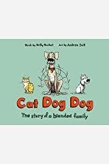 Cat Dog Dog: The Story of a Blended Family Kindle Edition