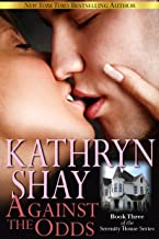 Against the Odds (Serenity House Book 3)