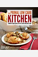 The Primal Low-Carb Kitchen: Comfort Food Recipes for the Carb Conscious Cook Kindle Edition