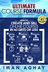 Ultimate Course Formula: How to Create and Sell Online Courses in 60 Days or Less Kindle Edition