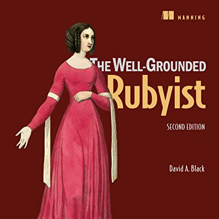 The Well-Grounded Rubyist, Second Edition