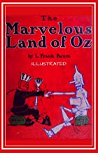 THE MARVELOUS LAND OF OZ BY L. FRANK BAUM ILLUSTRATED: Sequel Of Wonderful Wizard Of Oz, New edition 2020 (English Edition)