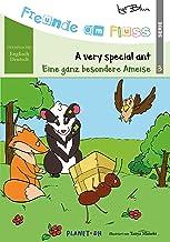 Freunde am Fluss: Eine ganz besondere Ameise - A very special ant: Zweisprachiges Bilderbuch Deutsch-Englisch (German Edit...
