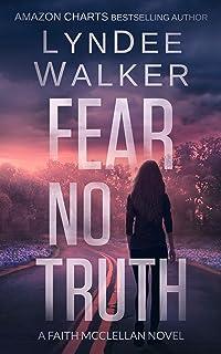 Fear No Truth: A Faith McClellan Novel (The Faith McClellan Series Book 1)