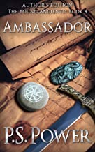Author's Edition: Ambassador (The Young Ancients Book 4)