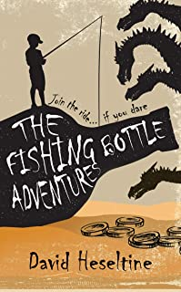 THE FISHING BOTTLE ADVENTURES: Join the ride… if you dare (English Edition)