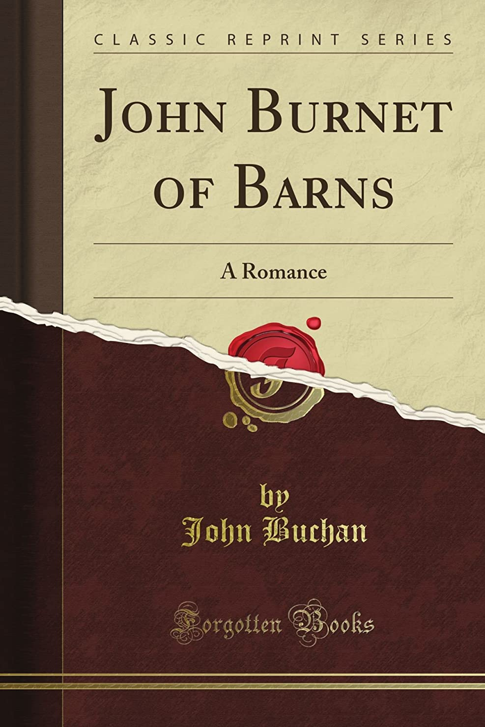 欲求不満反毒通りJohn Burnet of Barns: A Romance (Classic Reprint)
