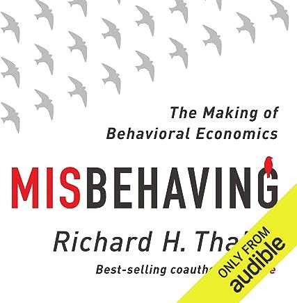 Misbehaving: The Making of Behavioral Economics