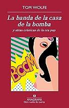 La banda de la casa de la bomba y otras crónicas de la era pop (OTRA VUELTA DE TUERCA nº 42) (Spanish Edition)