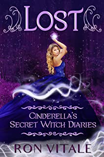 Lost (Cinderella's Secret Witch Diaries Book 1)