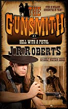 Hell with a Pistol (The Gunsmith Book 41)