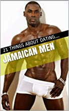 Jamaican Men: 21 Things about Dating a Jamaican Men (English Edition)