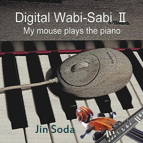 デジタル・ワビサビ2 My Mouse Plays the Piano