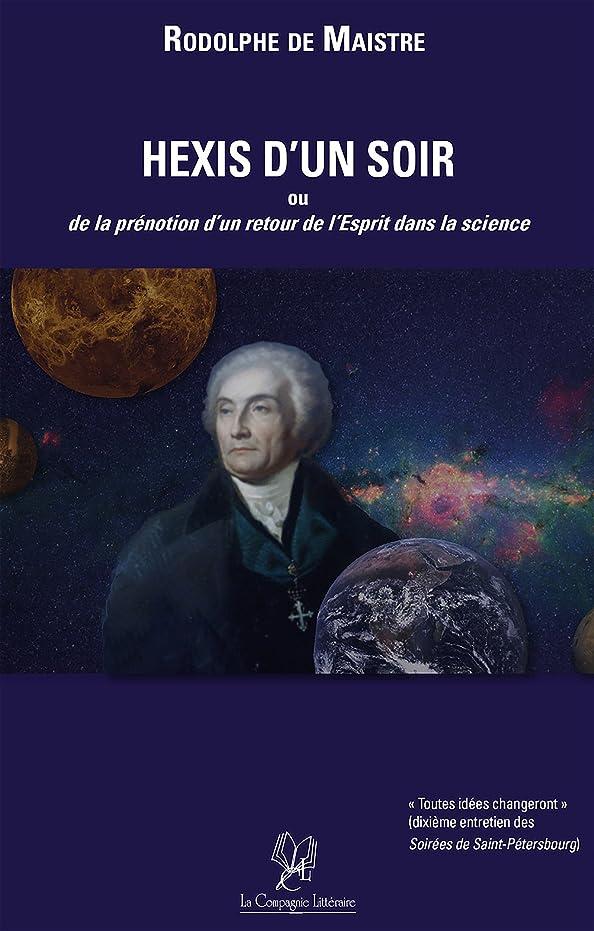 学ぶヒロイック急ぐHexis d'un Soir: Ou de la prénotion d'un retour de l'Esprit dans la science (French Edition)