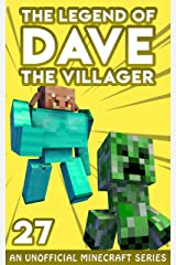 Dave the Villager 27: An Unofficial Minecraft Book (The Legend of Dave the Villager) Kindle Edition