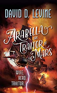 Arabella The Traitor of Mars (The Adventures of Arabella Ashby)