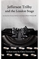 Jefferson Trilby And The London Stage Kindle Edition