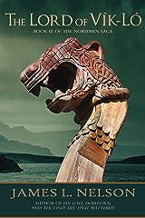 The Lord of Vik-lo: A Novel of Viking Age Ireland (The Norsemen Saga Book 3) Kindle Edition