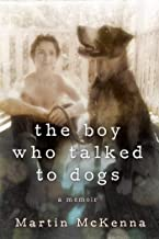 The Boy Who Talked to Dogs: A Memoir