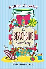 The Beachside Sweet Shop: A feel good romantic comedy Kindle Edition
