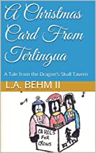 A Christmas Card From Terlingua: A Tale from the Dragon's Skull Tavern