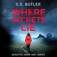 Where Secrets Lie: Detective Karen Hart, Book 2