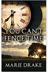 You Can't Fence Time (Locked Hearts Book 2) Kindle Edition