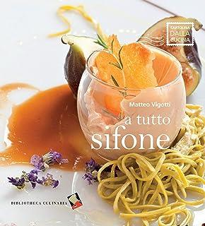 A tutto sifone: Ediz. illustrata (Cartolina dalla cucina) (Italian Edition)