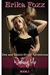 Waking Up (Dex and Tasia's Erotic Adventures Book 1) Kindle Edition