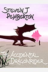 The Accidental Dragonrider Kindle Edition