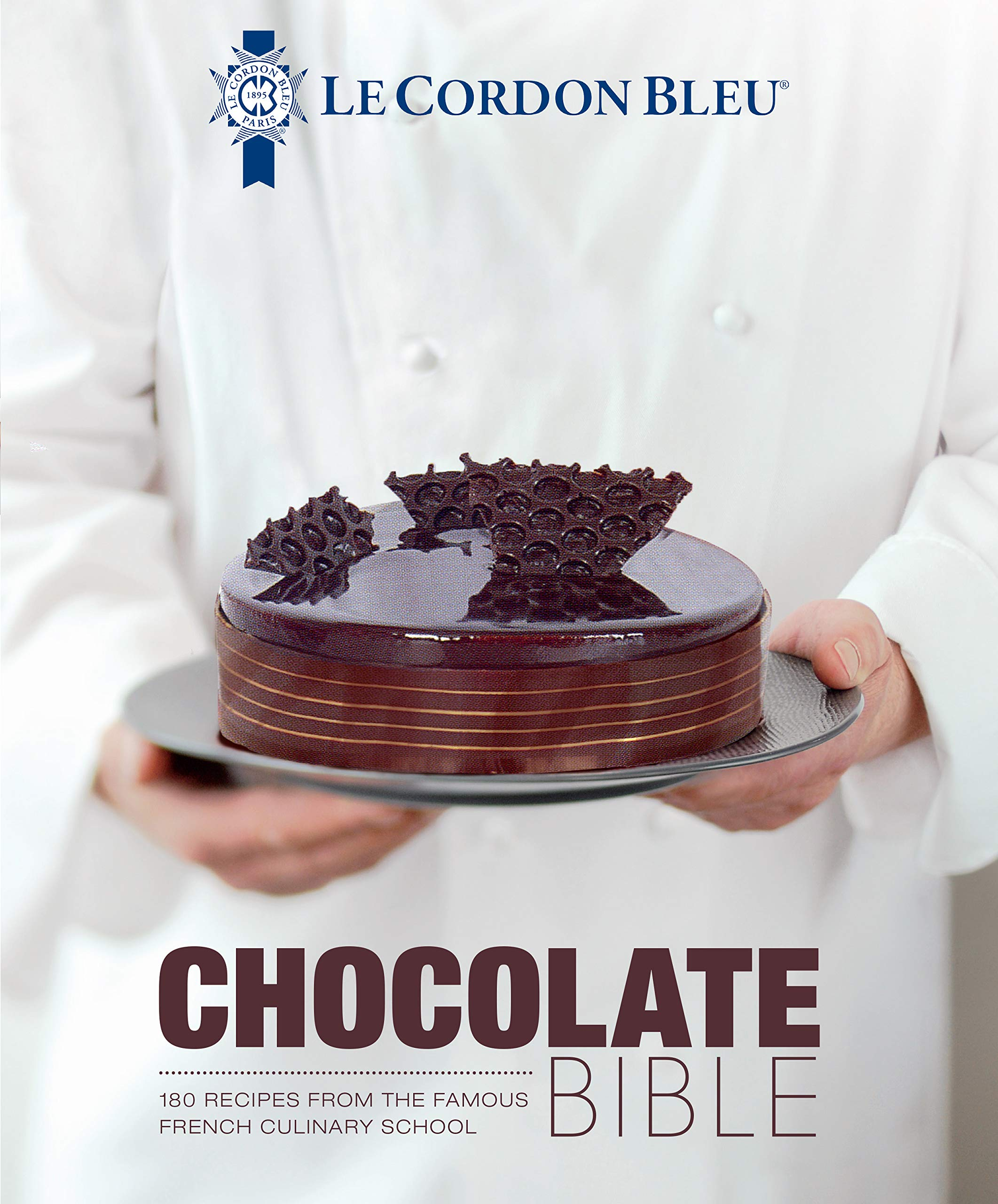 Image OfLe Cordon Bleu Chocolate Bible: 180 Recipes From The Famous French Culinary School