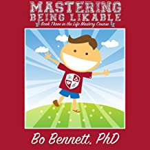 Mastering Being Likable: Book Three in the Life Mastery Course