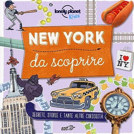 New York da scoprire. Segreti, storie e tante altre curiosità. Ediz. a colori