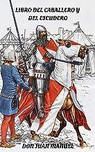 Libro del Caballero y del Escudero (castellano moderno) (Spanish Edition)
