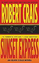 Sunset Express: An Elvis Cole Novel (Elvis Cole and Joe Pike Book 6)