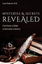 Mysteries and Secrets Revealed: From Oracles at Delphi to Spiritualism in America