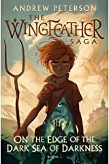 On the Edge of the Dark Sea of Darkness (The Wingfeather Saga Book 1) Kindle Edition