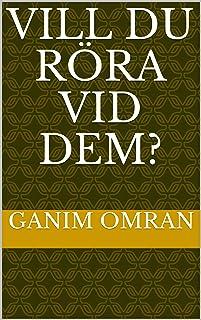 Vill du röra vid dem? (Swedish Edition)