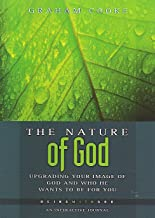 The Nature of God: Pt. 3: Upgrading Your Image of God and Who He Wants to be for You (Being with God S.)