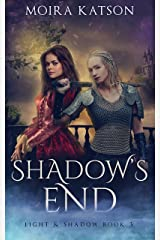 Shadow's End (Light & Shadow series Book 3) Kindle Edition