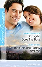 Daring To Date The Boss/The Cop, The Puppy And Me