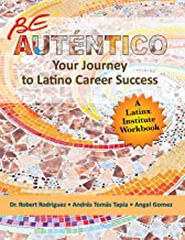 Be Auténtico: Your Journey to Latino Career Success
