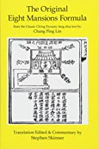 The Original Eight Mansions Formula: a Classic Ch'ing Dynasty feng shui text (Classic of Feng Shui Series) (Volume 2)