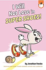 I Will Not Lose in Super Shoes! Kindle Edition