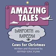 Amazing Tales of Danforth and Rabeena: Cows for Christmas