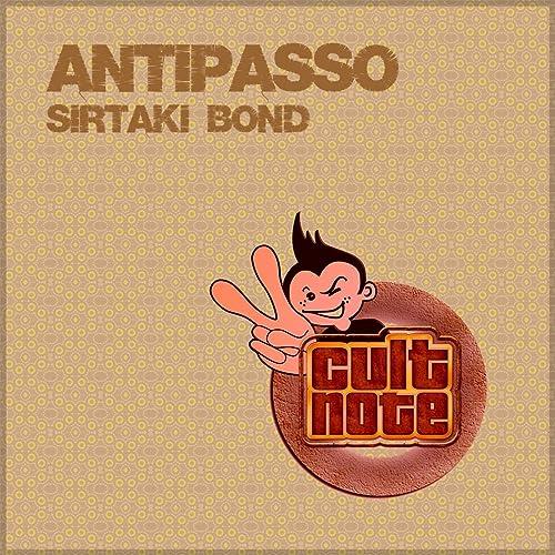 Antipasso By Sirtaki Bond On Amazon Music Amazon Com