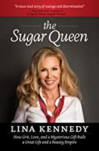The Sugar Queen: How Grit, Love, and a Mysterious Gift Built a Great Life and a Beauty Empire